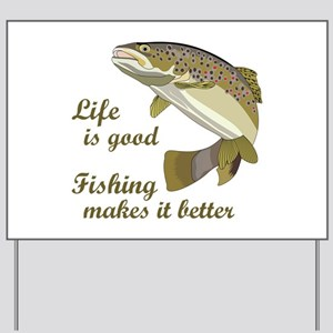 FISHING IS BETTER Yard Sign