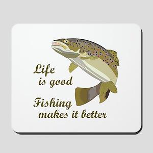 FISHING IS BETTER Mousepad