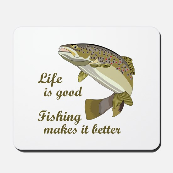 FISHING IS BETTER Mousepad