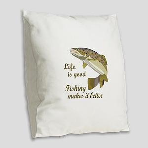 FISHING IS BETTER Burlap Throw Pillow
