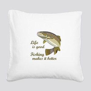 FISHING IS BETTER Square Canvas Pillow