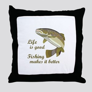 FISHING IS BETTER Throw Pillow