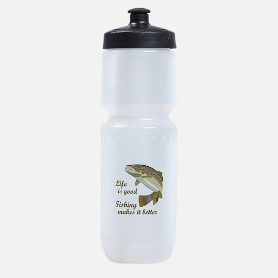 FISHING IS BETTER Sports Bottle