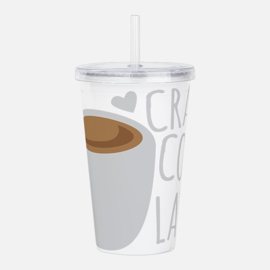 Crazy Coffee Lady Acrylic Double-wall Tumbler