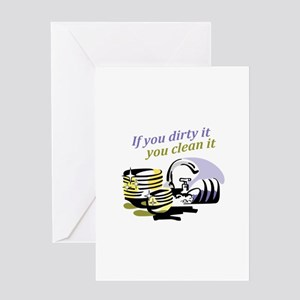 IF YOU DIRTY IT Greeting Cards