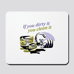 IF YOU DIRTY IT Mousepad