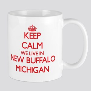 Keep calm we live in New Buffalo Michigan Mugs