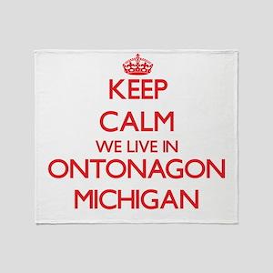 Keep calm we live in Ontonagon Michi Throw Blanket