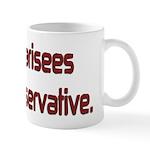 The Pharisees Were Conservative Mug