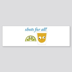 Tequila Shots for All Bumper Sticker