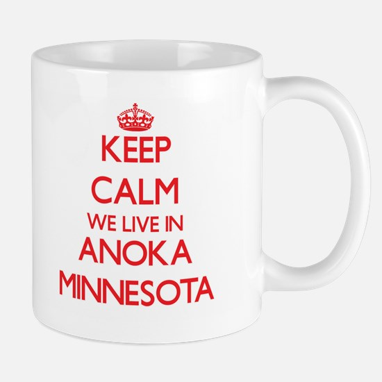 Keep calm we live in Anoka Minnesota Mugs