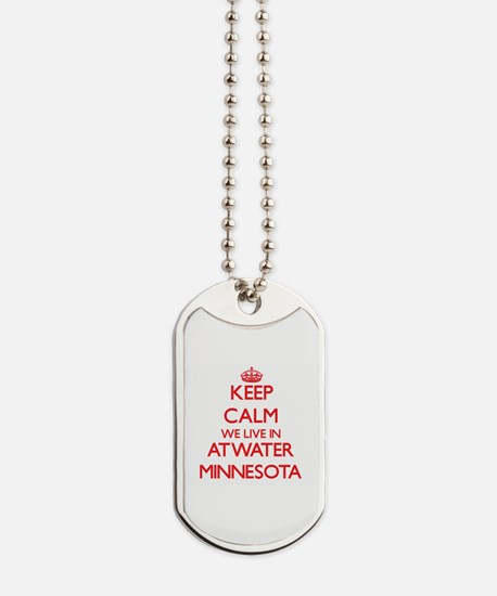Keep calm we live in Atwater Minnesota Dog Tags