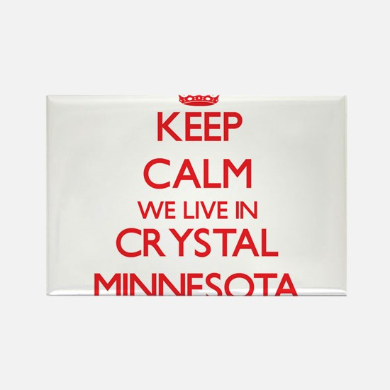 Keep calm we live in Crystal Minnesota Magnets