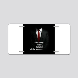 First Thing We Do Aluminum License Plate