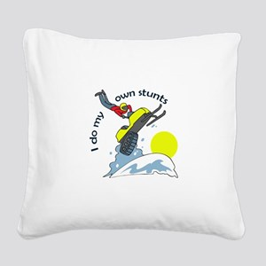 I DO MY OWN STUNTS Square Canvas Pillow