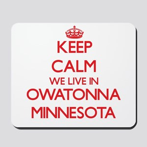 Keep calm we live in Owatonna Minnesota Mousepad