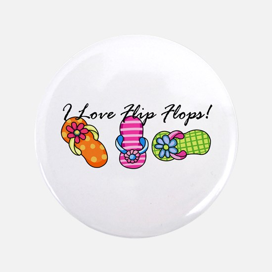 "I Love Flip Flops 3.5"" Button"