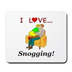 I Love Snogging Mousepad
