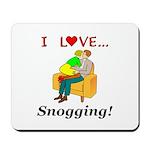 I Love Snogging Mousepad