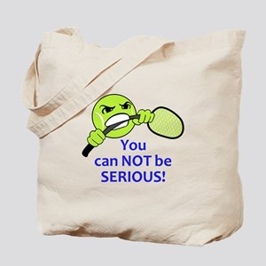 YOU CAN NOT BE SERIOUS Tote Bag
