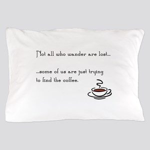 Wandering for Coffee Pillow Case