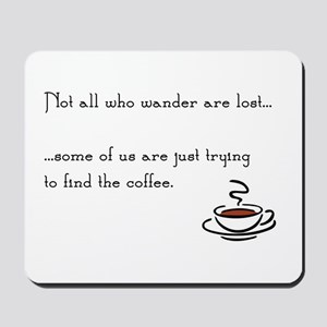 Wandering for Coffee Mousepad