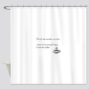 Wandering for Coffee Shower Curtain