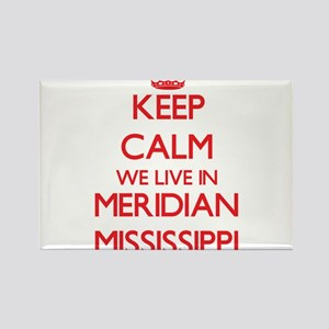 Keep calm we live in Meridian Mississippi Magnets