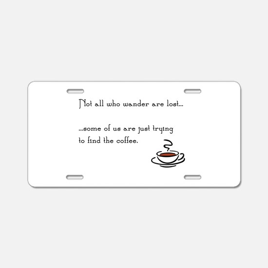 Wandering for Coffee Aluminum License Plate