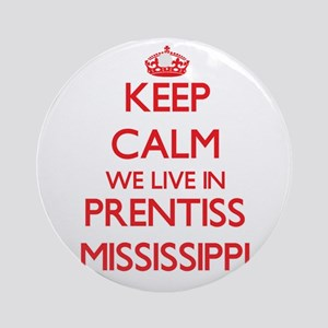 Keep calm we live in Prentiss Mis Ornament (Round)