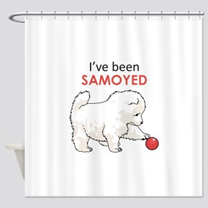 IVE BEEN SAMOYED Shower Curtain