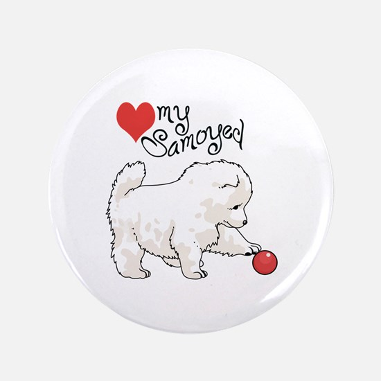"LOVE MY SAMOYED 3.5"" Button"