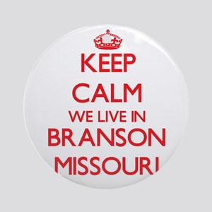 Keep calm we live in Branson Miss Ornament (Round)