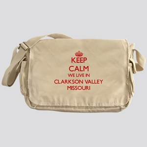 Keep calm we live in Clarkson Valley Messenger Bag