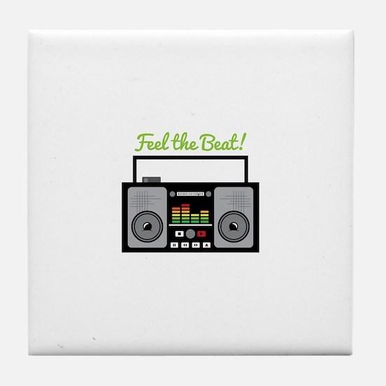 feel the best! Tile Coaster