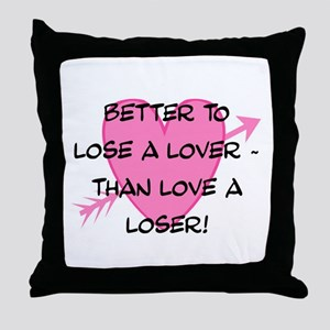 LOSE A LOVER Throw Pillow
