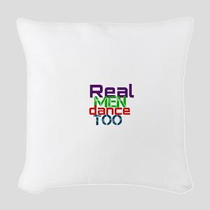 real men dance too Woven Throw Pillow