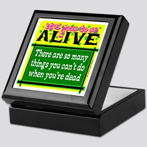 Good To Be Alive Keepsake Box