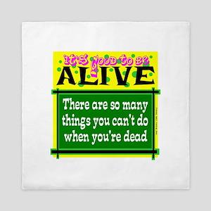 Good To Be Alive Queen Duvet