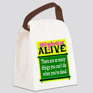 Good To Be Alive Canvas Lunch Bag