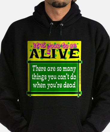 Good To Be Alive Hoodie