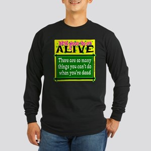 Good To Be Alive Long Sleeve T-Shirt