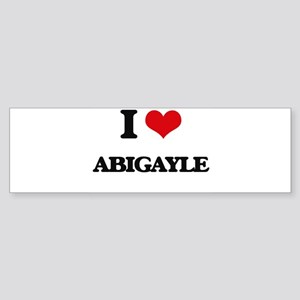 I Love Abigayle Bumper Sticker
