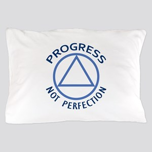 PROGRESS NOT PERFECTION Pillow Case
