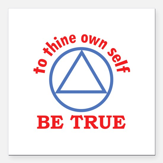 """TO THINE OWN SELF Square Car Magnet 3"""" x 3"""""""