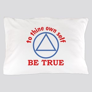 TO THINE OWN SELF Pillow Case