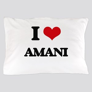 I Love Amani Pillow Case