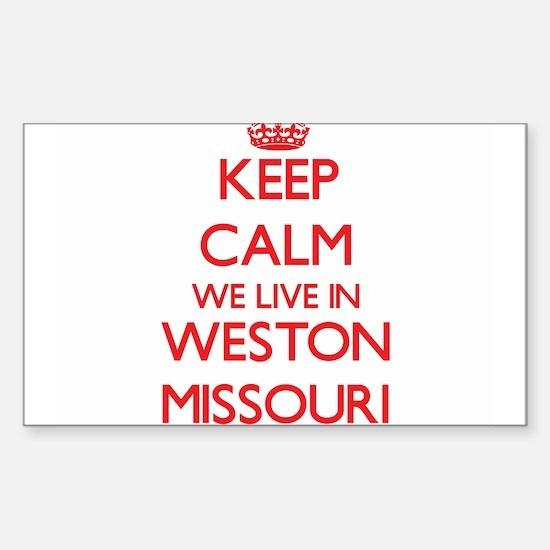Keep calm we live in Weston Missouri Decal