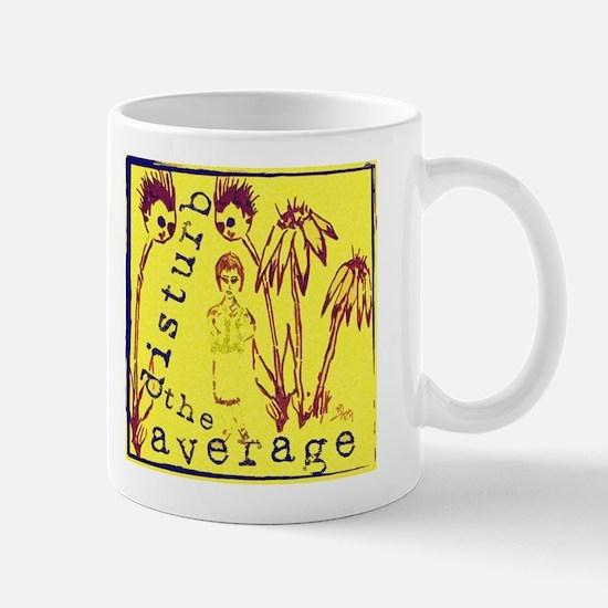 Disturb the Average Mug