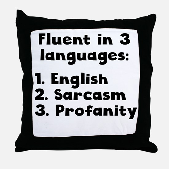 Fluent In 3 Languages Throw Pillow